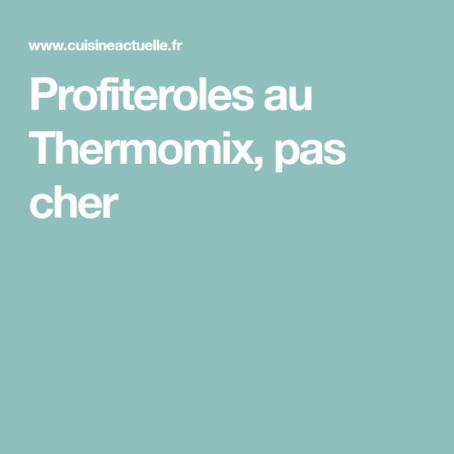 Profiteroles au Thermomix, pas cher