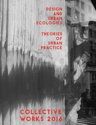 Design and Urban Ecologies | Theories of Urban Practice