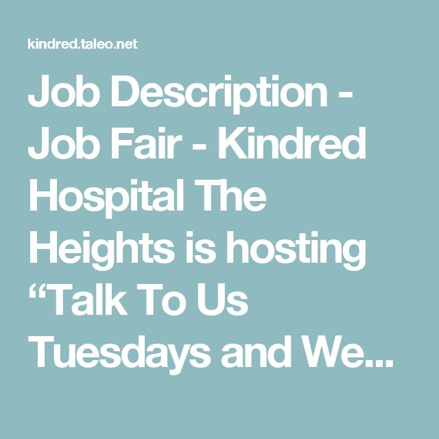 job description job fair kindred hospital the heights is hosting talk to us icu rnjob