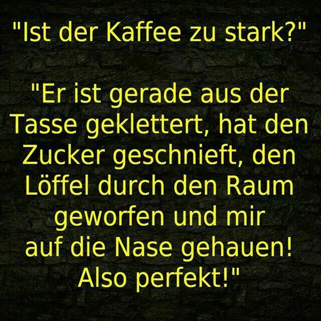 also DEIN Kaffee.... :o)