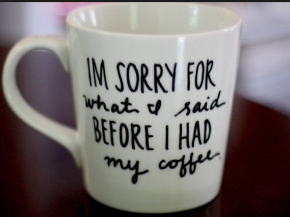 Koffiemok  https://www.etsy.com/nl/listing/210913298/im-sorry-for-what-i-said-before-i-had-my