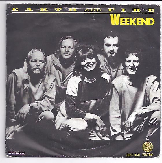 """Earth and Fire, Single Cover of single """"Weekend""""."""