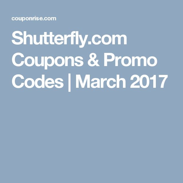 Shutterfly.com Coupons & Promo Codes | March 2017