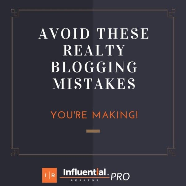 Avoid these Realty Blogging Mistakes you're Making! Influential Realtor's latest article - Look at these tips from writing techniques, poor delivery, and more that could be hurting your biz  #realestate #marketing #blogging #blog #leads #SEO