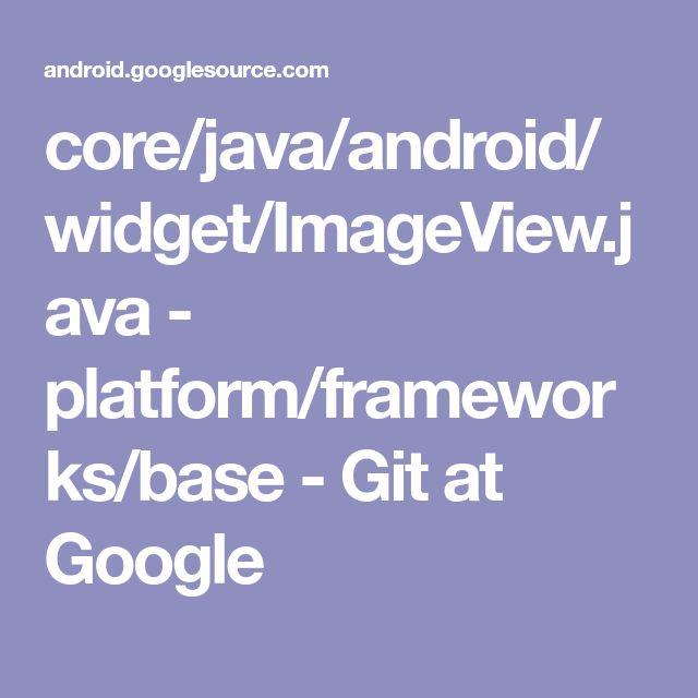 core/java/android/widget/ImageView.java - platform/frameworks/base - Git at Google