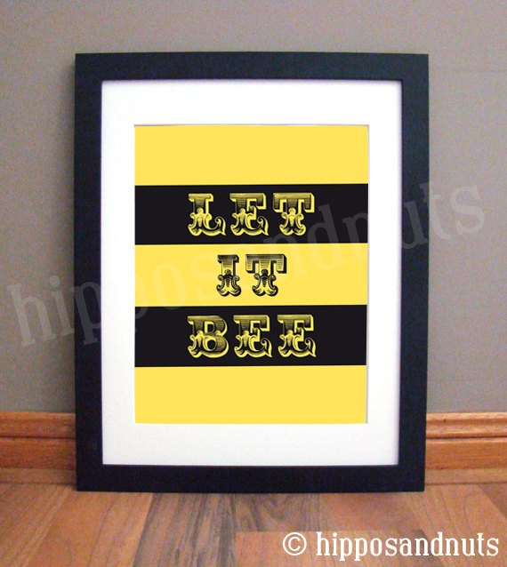 Let It Bee. We all know I'm a whore for puns. Hipposandnuts on Etsy.