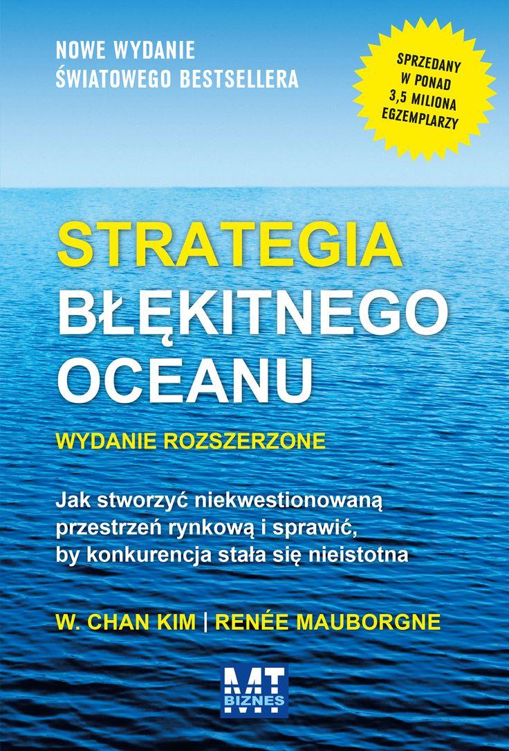 Strategia błękitnego oceanu wydanie rozszerzone. EBOOK (W. Chan Kim, Renée Mauborgne)
