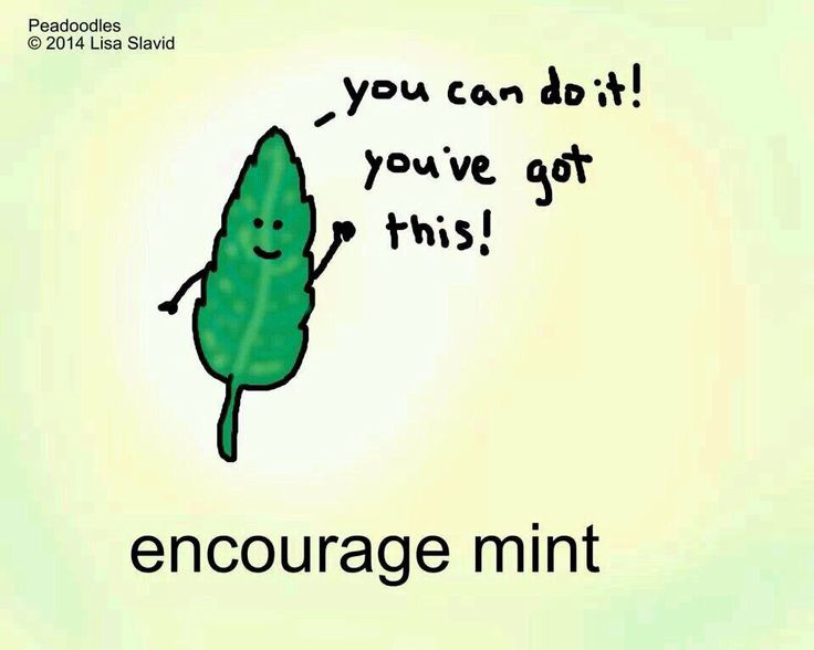 "Just a little ""encourage mint"" for you."