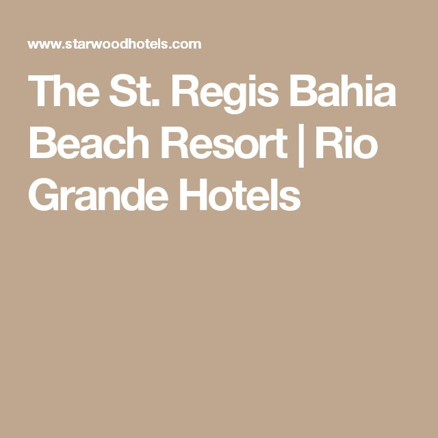 The St. Regis Bahia Beach Resort | Rio Grande Hotels