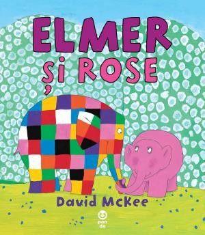 David McKee - Elmer si Rose -