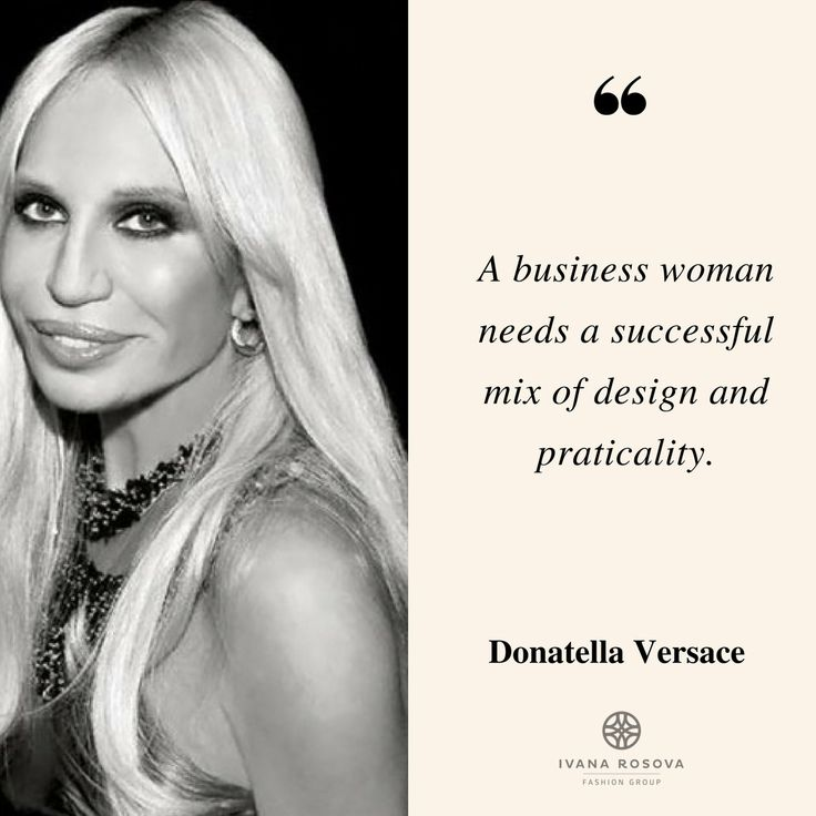 Donatella Versace's motivational quote for successful businesswomen.  #IWearIvanaRosova www.ivanarosova.com