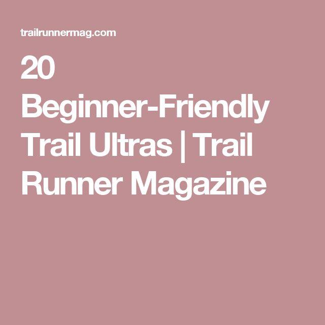 20 Beginner-Friendly Trail Ultras   Trail Runner Magazine