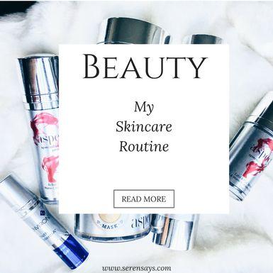 My Skincare Routine   Serensays.com