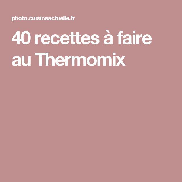 40 recettes à faire au Thermomix