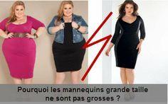 Pourquoi les mannequins grande taille ne sont pas grosses ?
