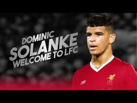 Dominic Solanke - Welcome to Liverpool - Amazing Goals and Skill Show