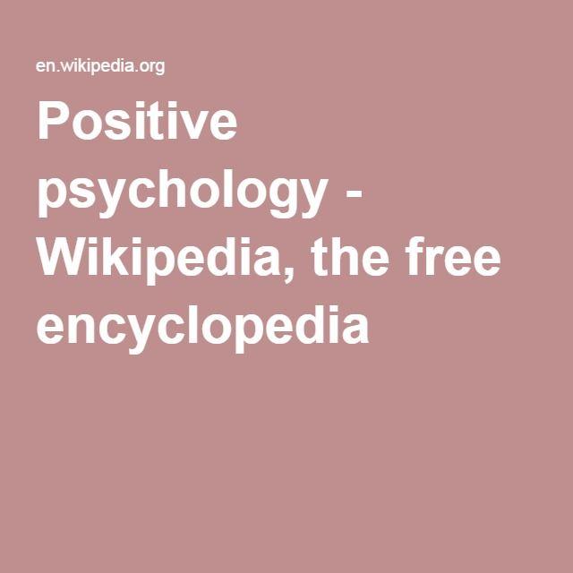 Positive psychology - Wikipedia, the free encyclopedia