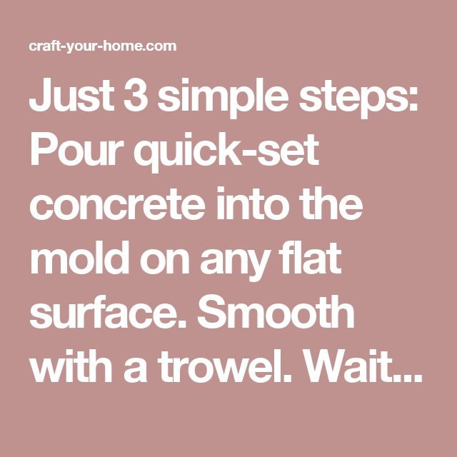 Just 3 simple steps: Pour quick-set concrete into the mold on any flat surface. Smooth with a trowel. Wait one minute, lift mold and move on. This mold measures 20 inches x 24 inches x 2 inches, and holds one 60 pound bag of premix concrete. Makes a straight path or patio. | Craft ~ Your ~ HomeCraft ~ Your ~ Home