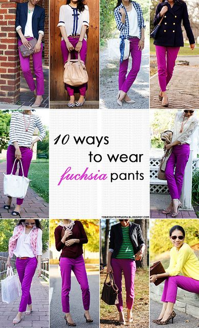 10 ways to wear fushia pants - perhaps i could use rids for my bright green pants..?
