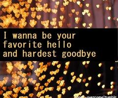 so sweetTruelove, Hardest Goodbye, True Love, Favorite Hello, So True, Well Said, Wanna, Inspiration Quotes, Hello Goodbye