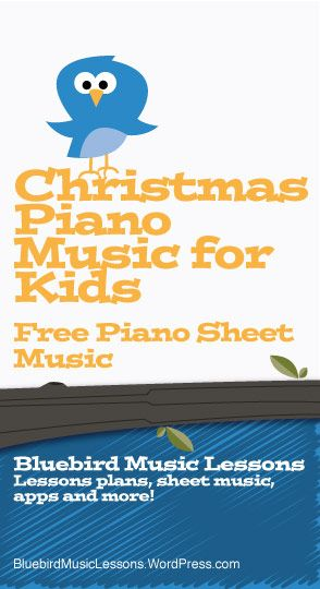 Christmas Piano Music for Kids | Free Easy Sheet Music - https://bluebirdmusiclessons.wordpress.com/2016/08/31/christmas-piano-music-for-kids-free-easy-sheet-music/