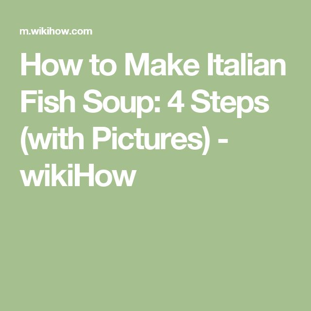 How to Make Italian Fish Soup: 4 Steps (with Pictures) - wikiHow