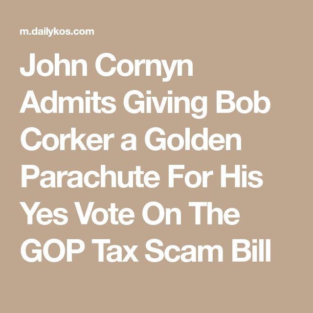 John Cornyn Admits Giving Bob Corker a Golden Parachute For His Yes Vote On The GOP Tax Scam Bill