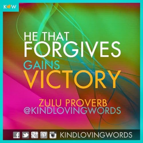 he that forgives gains victory zulu proverb