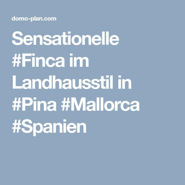 Sensationelle #Finca im Landhausstil in #Pina #Mallorca #Spanien