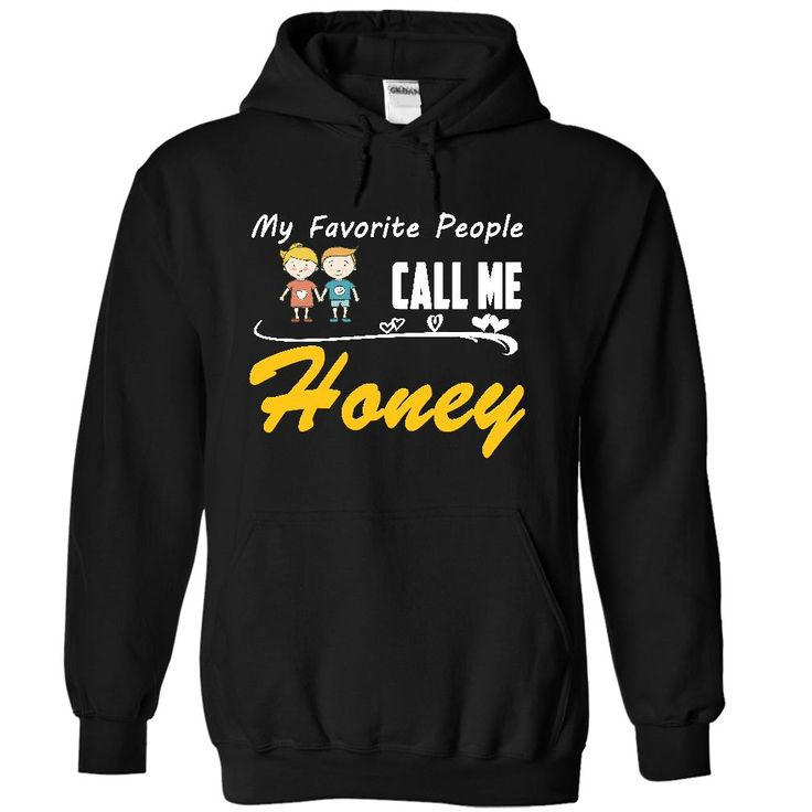 My Favorite People Call Me Honey with 1b 1g T-Shirts, Hoodies. SHOPPING NOW ==► https://www.sunfrog.com/Names/My-Favorite-People-Call-Me-Honey-with-1b-1g-3372-Black-27259777-Hoodie.html?id=41382