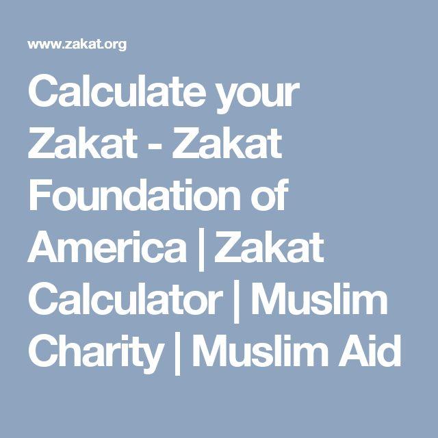 Calculate your Zakat - Zakat Foundation of America | Zakat Calculator | Muslim Charity | Muslim Aid