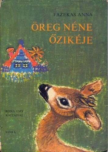 Öreg néne őzikéje - mesekönyv - Ez volt a kedvencem