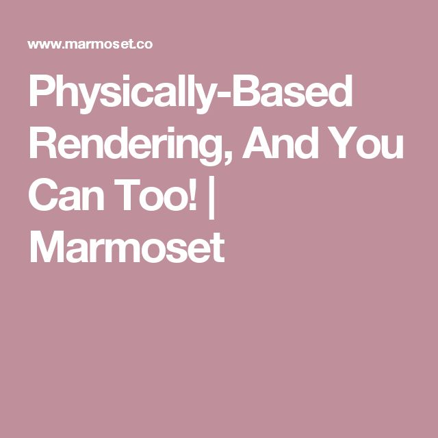 Physically-Based Rendering, And You Can Too! | Marmoset