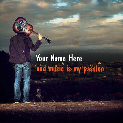 Get your name in beautiful style on Music is my passion picture. You can write your name on beautiful collection of Boys pics. Personalize your name in a simple fast way. You will really enjoy it.