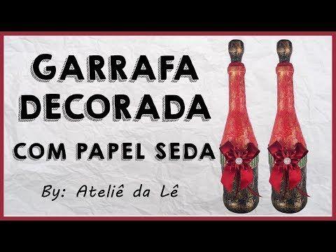 Garrafa decorada com papel seda - (Ateliê da Lê) - YouTube