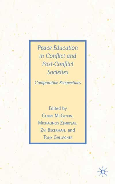 McGlynn, C. (2009) Peace education in conflict and post-conflict societies. Palgrave Macmillan