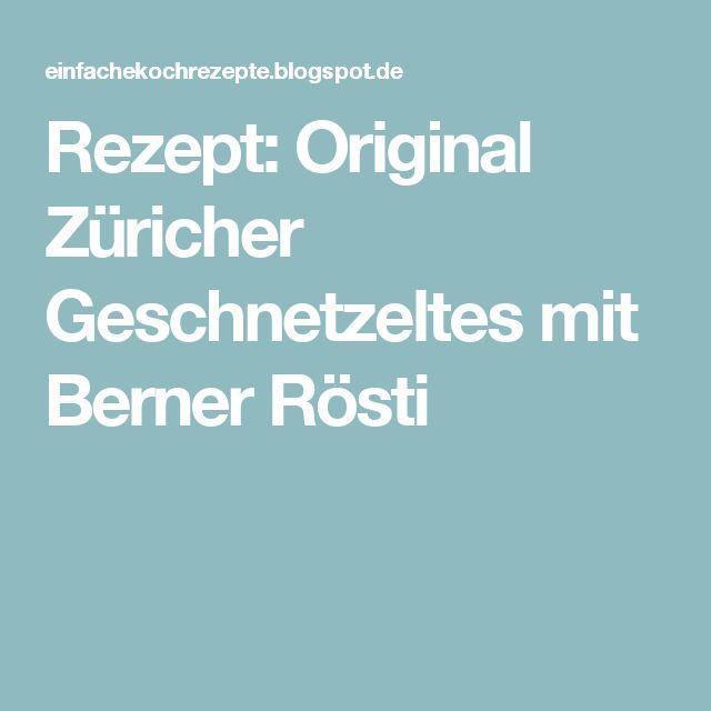 Rezept: Original Züricher Geschnetzeltes mit Berner Rösti