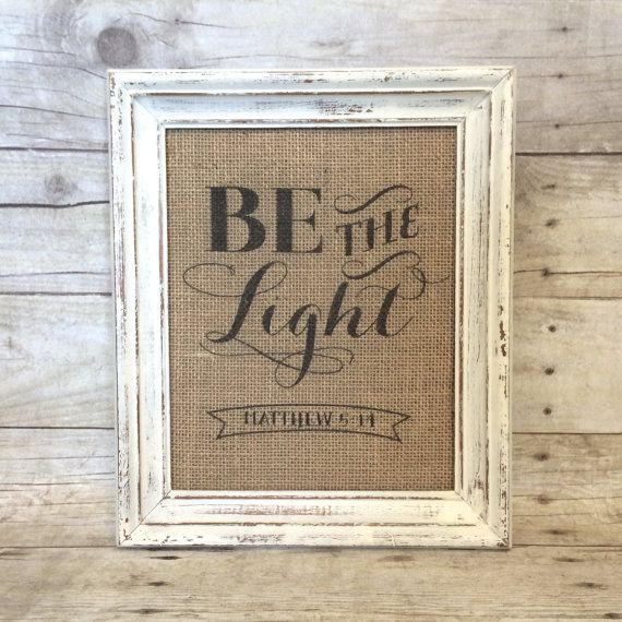 Be the Light Burlap Art Print  by BellaGreyVintage