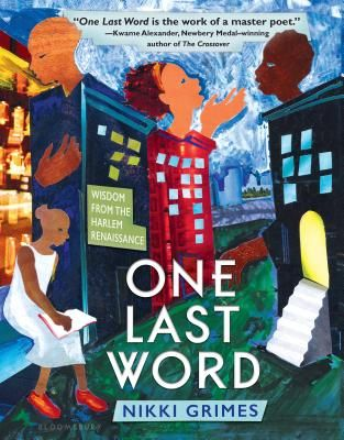 One Last Word: Wisdom from the Harlem Renaissance  Beautiful poems and amazing  orignal art work for each poem.