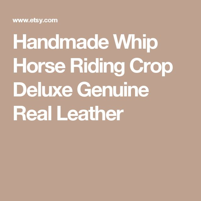 Handmade Whip Horse Riding Crop Deluxe Genuine Real Leather