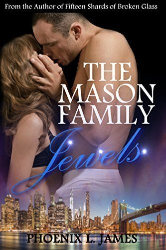 The Mason Family Jewels by Phoenix James, http://www.amazon.com/dp/B00OZSEDCY/ref=cm_sw_r_pi_dp_zUAuub1P8BN6A