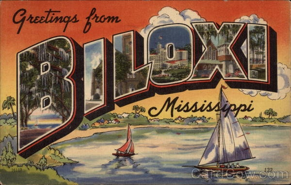 Greetings from Biloxi Mississippi  Details:  State:  Mississippi (MS)