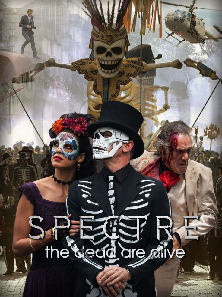 When in Mexico - Day of Dead Poster Art  #SPECTRE