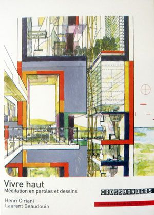 Vivre Haut:Laurent Beaudoin presenta 65 dibujos originales de Henri Ciriani.