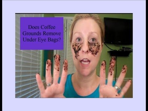 Coffee Grounds Remove Under Eye Bag ~ Not in the video but their good for cellulite too, mix with egg whites, apply to problem areas and wrap in plastic wrap for a bit!
