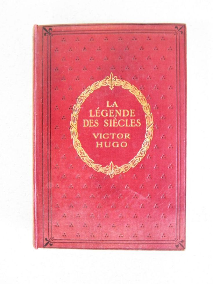 la légende des siècles victor hugo 1907 Hardcover antique French Legend of Ages