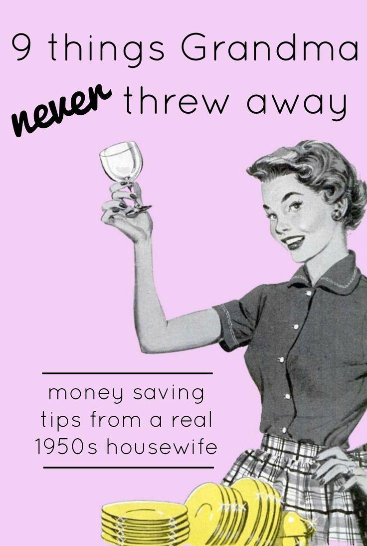 9 things my grandma never threw away 1950s housewife tips and advice