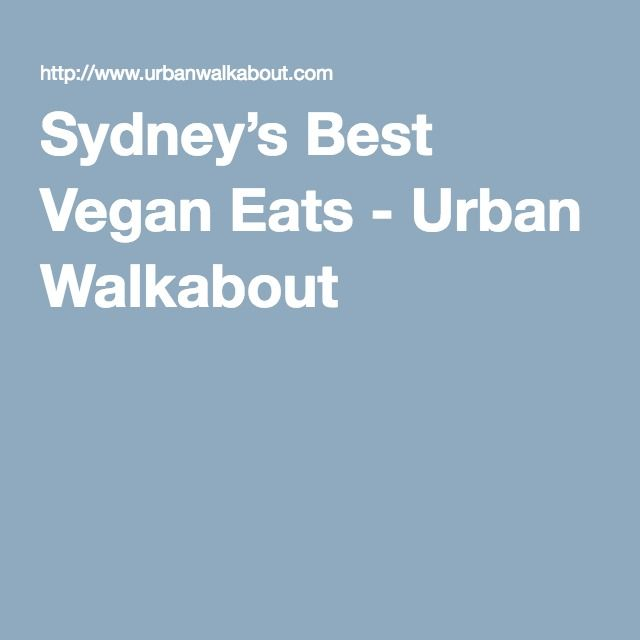 Sydney's Best Vegan Eats - Urban Walkabout