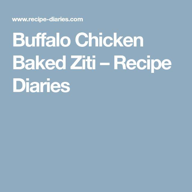 Buffalo Chicken Baked Ziti – Recipe Diaries