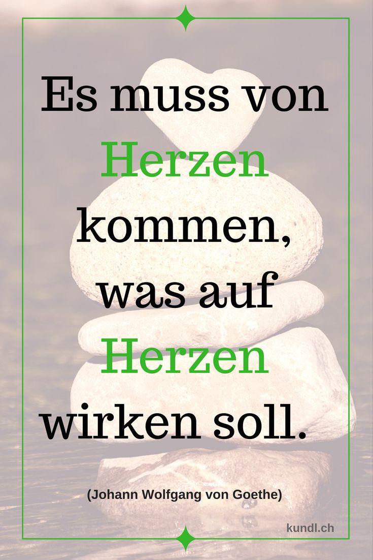 Herr Goethe hat es schon gewusst... #zitat #zitate #weisheit #herz #liebe #gefühle #kinesiologie #pinterest